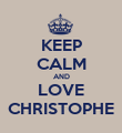 KEEP CALM AND LOVE CHRISTOPHE - Personalised Poster large
