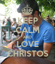 KEEP CALM AND LOVE CHRISTOS - Personalised Poster large