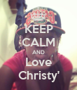 KEEP CALM AND Love Christy' - Personalised Poster large