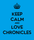 KEEP CALM AND LOVE CHRONICLES - Personalised Poster large