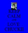 KEEP CALM AND LOVE  CHUCKII - Personalised Poster large