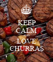 KEEP CALM AND LOVE CHURRAS - Personalised Poster large