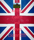 keep calm and love cider!!!!!! - Personalised Poster large