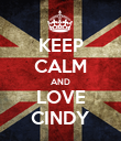 KEEP CALM AND LOVE CINDY - Personalised Poster large