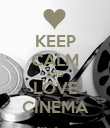 KEEP CALM AND LOVE CINEMA - Personalised Poster large