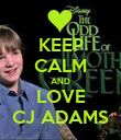 KEEP CALM AND LOVE CJ ADAMS - Personalised Poster large