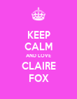 KEEP CALM AND LOVE CLAIRE FOX - Personalised Poster large