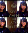 KEEP CALM AND LOVE Clara Maria - Personalised Poster large