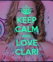 KEEP CALM AND LOVE CLARI - Personalised Poster large