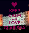 KEEP CALM AND LOVE CLARISSA - Personalised Poster large