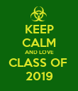 KEEP CALM AND LOVE CLASS OF  2019 - Personalised Poster large