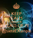 KEEP CALM AND LOVE CLASS OF 7E @sieteEXample - Personalised Poster large