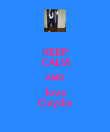 KEEP CALM AND love Claydie - Personalised Poster large