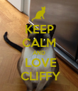 KEEP CALM AND  LOVE  CLIFFY - Personalised Poster large