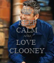 KEEP CALM AND LOVE  CLOONEY - Personalised Poster large