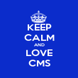 KEEP CALM AND LOVE CMS - Personalised Poster large