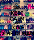 KEEP CALM AND LOVE COCCHE DI MAMMA - Personalised Poster large