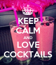 KEEP CALM AND LOVE COCKTAILS - Personalised Poster large