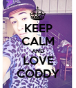 KEEP CALM AND LOVE CODDY - Personalised Poster large