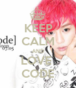 KEEP CALM AND LOVE  CODE - Personalised Poster large