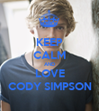 KEEP CALM AND LOVE CODY SIMPSON - Personalised Poster large