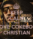 KEEP CALM AND LOVE COKEBOY CHRISTIAN - Personalised Poster large