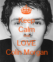 Keep Calm And LOVE Colin Morgan - Personalised Poster large