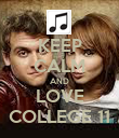 KEEP CALM AND LOVE COLLEGE 11 - Personalised Poster large