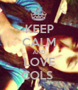 KEEP CALM AND LOVE COLS  - Personalised Poster large