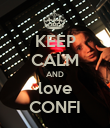 KEEP CALM AND love CONFI - Personalised Poster large