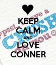 KEEP CALM AND LOVE CONNER - Personalised Poster large