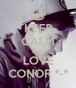 KEEP CALM AND LOVE CONOR *-* - Personalised Poster large
