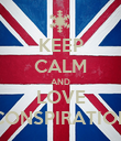 KEEP CALM AND LOVE CONSPIRATION - Personalised Poster large