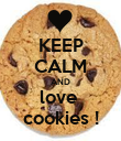 KEEP CALM AND love  cookies ! - Personalised Poster large