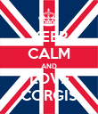 KEEP CALM AND LOVE CORGIS - Personalised Poster large