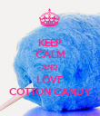 KEEP CALM AND LOVE COTTON CANDY - Personalised Poster large