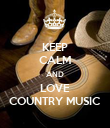 KEEP CALM AND LOVE COUNTRY MUSIC - Personalised Poster large