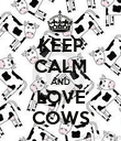 KEEP CALM AND LOVE COWS - Personalised Poster large