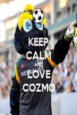 KEEP CALM AND LOVE COZMO - Personalised Poster large