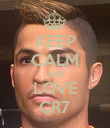 KEEP CALM AND LOVE CR7 - Personalised Poster large