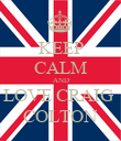 KEEP CALM AND LOVE CRAIG  COLTON - Personalised Poster large