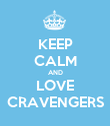 KEEP CALM AND  LOVE  CRAVENGERS - Personalised Poster large