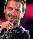 KEEP CALM AND LOVE CREMONINI - Personalised Poster large