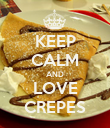 KEEP CALM AND LOVE CREPES - Personalised Poster large