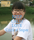 KEEP CALM AND LOVE Cricket Super - Personalised Poster large