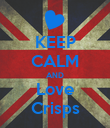 KEEP CALM AND Love Crisps - Personalised Poster large