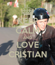 KEEP CALM AND LOVE CRISTIAN - Personalised Poster large