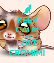 KEEP CALM AND LOVE CROMIMI - Personalised Poster large