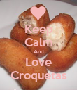 Keep Calm And Love Croquetas - Personalised Poster large