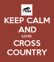 KEEP CALM AND LOVE  CROSS COUNTRY - Personalised Poster large